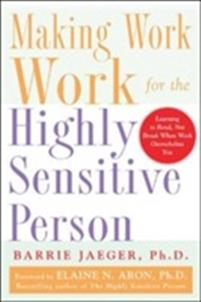 making-work-work-for-the-highly-sensitive-person